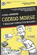 Como aprender CÓDIGO MORSE y realizar contactos en radio de EA7HYD